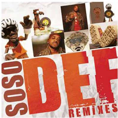 Soso Def: Y'all Know What Dis Is: Remixes