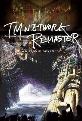 TM NETWORK -REMASTER-at NIPPON BUDOKAN 2007