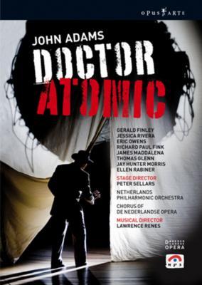歌劇『ドクター・アトミック』全曲 セラーズ演出、レネス&ネーデルラント・フィル、フィンリー、リヴェラ、他(2007 ステレオ)(2DVD)