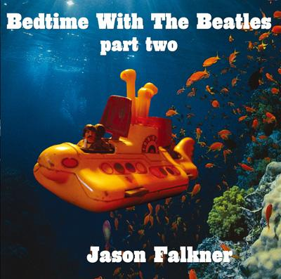 Bedtime With The Beatles: Part Two