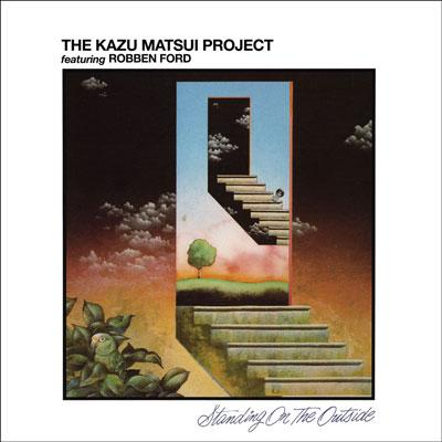 Kazu Matsui Project Feat. Robben Ford - Standing On The Outside