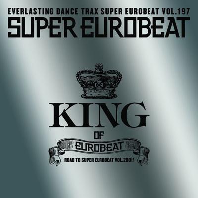 Super Eurobeat 197: King Of Eurobeat