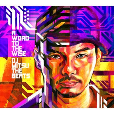 A WORD TO THE WISE : DJ MITSU ...