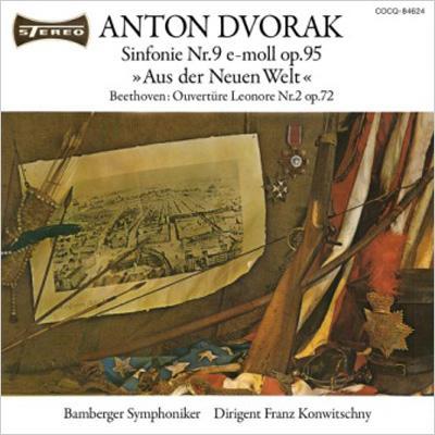 ドヴォルザーク:交響曲第9番『新世界より』、ベートーヴェン:『レオノーレ』序曲第2番 コンヴィチュニー&バンベルク響