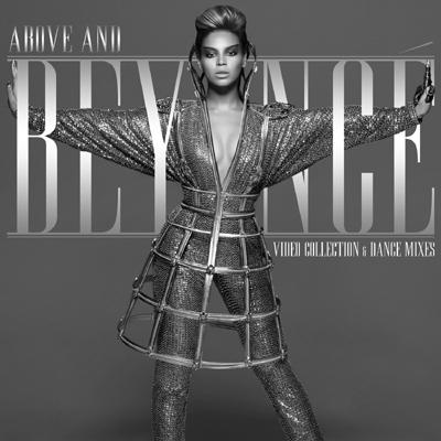 Above And Beyonce Video Collection & Dance Mixes