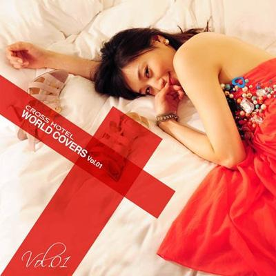 CROSS HOTEL『WORLD COVERS vol.1』