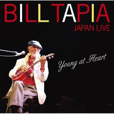 YOUNG AT HEART 〜BILL TAPIA Japan Live