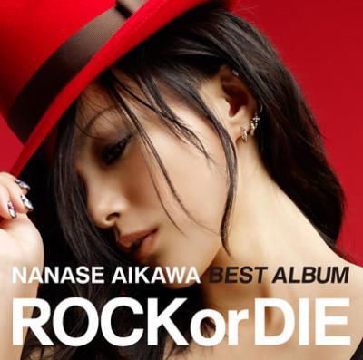 """NANASE AIKAWA BEST ALBUM """"ROCK or DIE ..."""