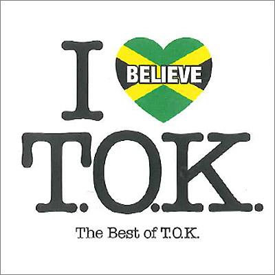 I BELIEVE -THE BEST OF T.O.K.