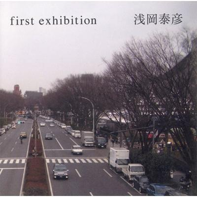 FIRST EXHIBITION