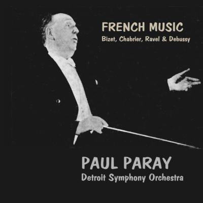 フランス管弦楽曲集(ビゼー、シャブリエ、ラヴェル、ドビュッシー) パレー&デトロイト交響楽団(平林直哉復刻)