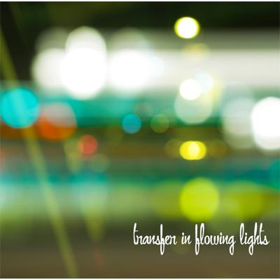 Transfer in flowing lights