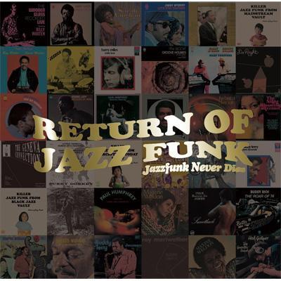Return Of Jazz Funk Special: Jazz Funk Never Dies