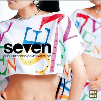 SUSHI RECORDS COMPILATION 003 seven