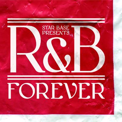 STAR BASE MUSIC presents R&B Forever