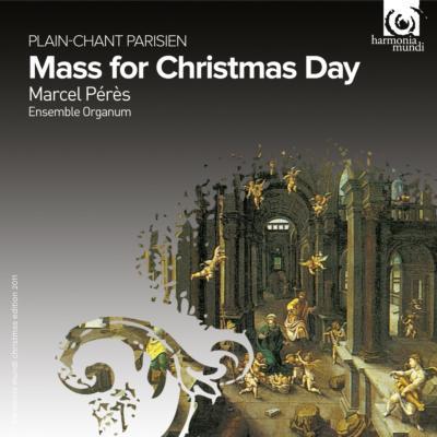 クリスマス・ミサ−17〜18世紀パリの単旋律聖歌集 ペレス&アンサンブル・オルガヌム