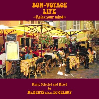 Bon-voyage Life 〜relax Your Mind〜Music Selected And Mixed By
