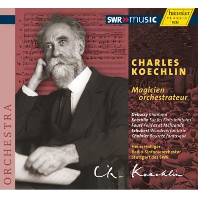Koechlin Magicien Orchestrateuer -Transcriptions : Holliger / Stuttgart RSO, Wegener(S)