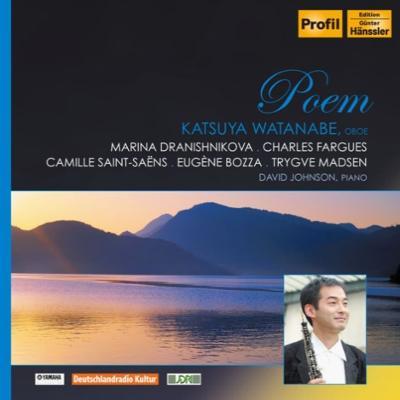 Katsuya Watanabe : Poem -Dranishnikova, Fargues, Saint-Saens, Bozza, Madsen