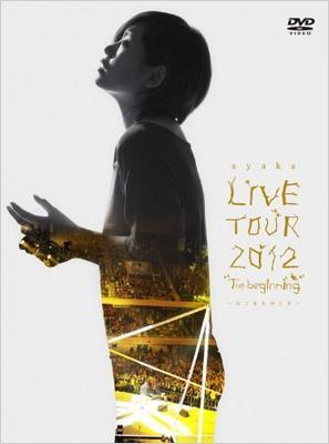 絢香LIVE TOUR 2012 The beginning 〜はじまりのとき〜