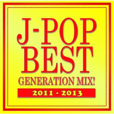 J-pop Best Generation Mix! 2011-2013 | HMV&BOOKS online ...