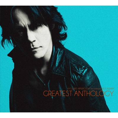 Kyosuke Himuro 25th Anniversary BEST ALBUM GREATEST ANTHOLOGY (Limited Edition, 2CD+DVD)