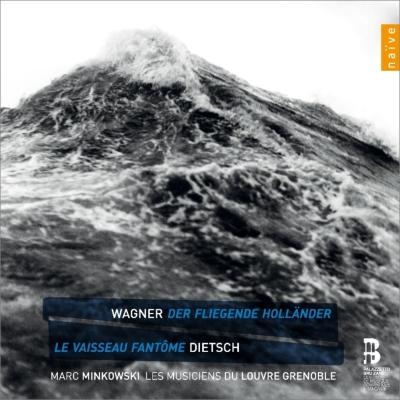 ワーグナー:『さまよえるオランダ人』初稿版全曲、ディーチュ:『幽霊船』全曲 ミンコフスキ&ルーヴル宮音楽隊、ニキーチン、他(2013 ステレオ)(4CD)