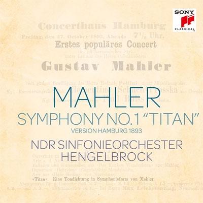 Symphony No.1 (Hamburg 1893 version): Hengelbrock / NDR Symphony Orchestra