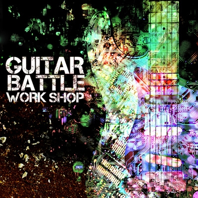 GUITAR BATTLE WORK SHOP