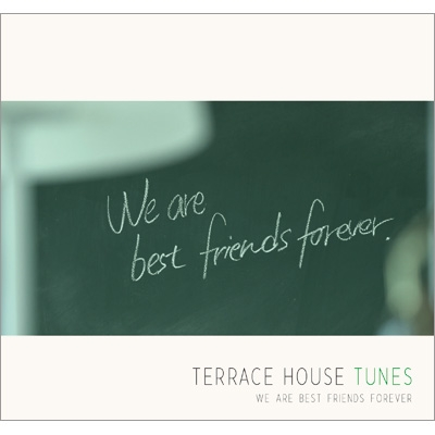 Terrace house tunes we are best friends forever for The terrace house book