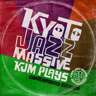 Kyoto Jazz Massive 20th Anniversary KJM PLAYS〜Contemporary Classics