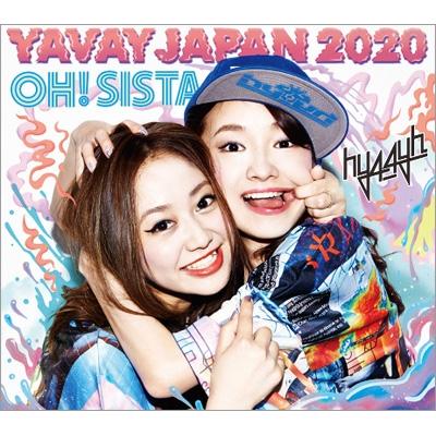 YAVAY JAPAN 2020 / OH! SISTA