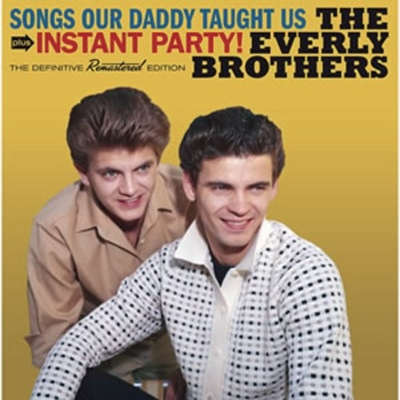 Songs Our Daddy Taught Us / Instant Party!