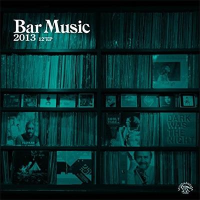Bar Music 2013 12inch Ep
