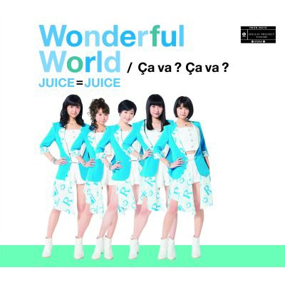 Wonderful World / Ca va ? Ca va ? / Juice=Juice