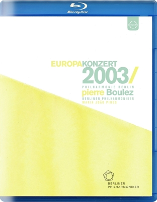 Boulez / Berlin Philharmonic, Pires(P): Europe Concert 2003 Live from Lisbon -Bartok, Mozart, Ravel Debussy