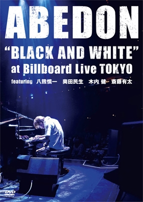 """BLACK AND WHITE"" at Billboard Live TOKYO featuring 八熊慎一 奥田民生 木内健 斎藤有太"