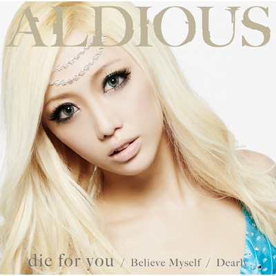 die for you / Dearly / Believe Myself 【DVD付限定盤A】
