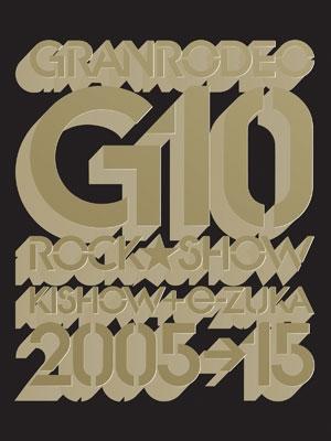 GRANRODEO デビュー10 周年記念 アニバーサリーブック 「G10 ROCK☆SHOW」