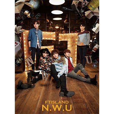 【CD】初回限定盤 FTISLAND エフティアイランド / N.W.U 【初回限定盤A】(CD+DVD) 送料無料