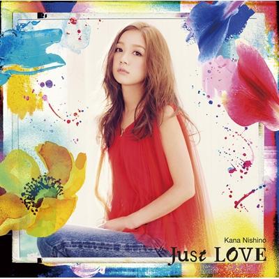 Just LOVE (+DVD)【初回限定盤】. 西野カナ