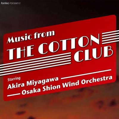 Music From The Cotton Club: 宮川彬良 / 大阪市音楽団