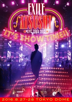 "EXILE ATSUSHI LIVE TOUR 2016 ""IT'S SHOW TIME!!"" 【豪華盤】(3DVD/スマプラ対応)"