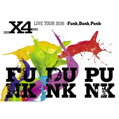 X4 LIVE TOUR 2016 -Funk,Dunk,Punk-(Blu-ray)