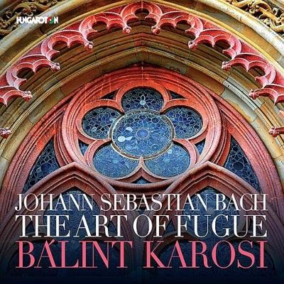『フーガの技法』 バーリント・カロシ(オルガン、チェンバロ、クラヴィコード)(2CD)