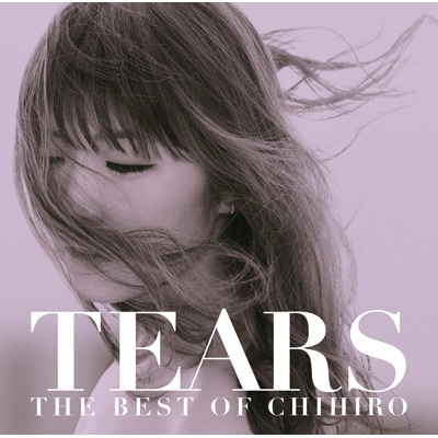 TEARS 〜THE BEST OF CHIHIRO〜