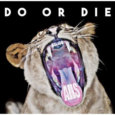 Do or Die 【HMV限定盤】