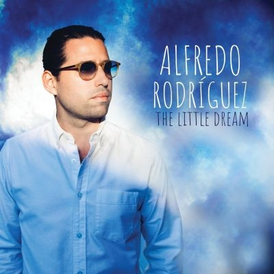「ALFREDO RODRIGUEZ THE LITTLE DREAM」の画像検索結果