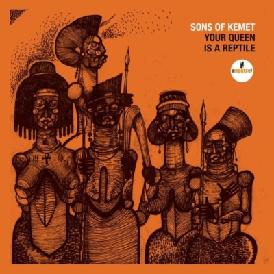 Sons Of Kemet / Your Queen Is A Reptile