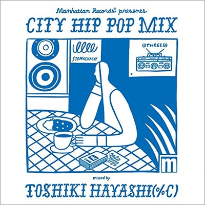 Manhattan Records(R)presents CITY HIP POP MIX  mixed by TOSHIKI HAYASHI(%C)